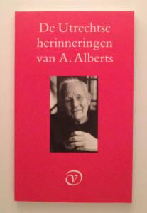 De Utrechtse herinneringen van A. Alberts